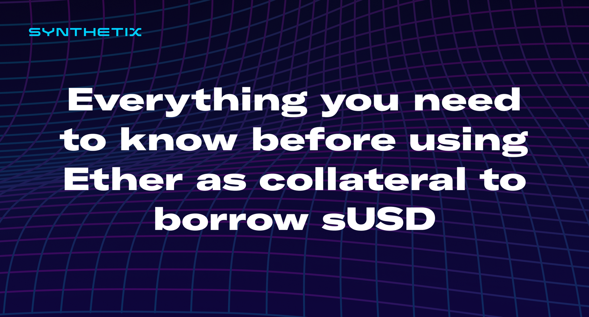 Everything you need to know before using Ether as collateral to borrow sUSD