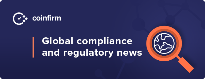 This Week in Crypto Compliance and Regulations – Coinfirm