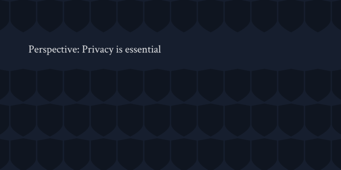 Privacy essential