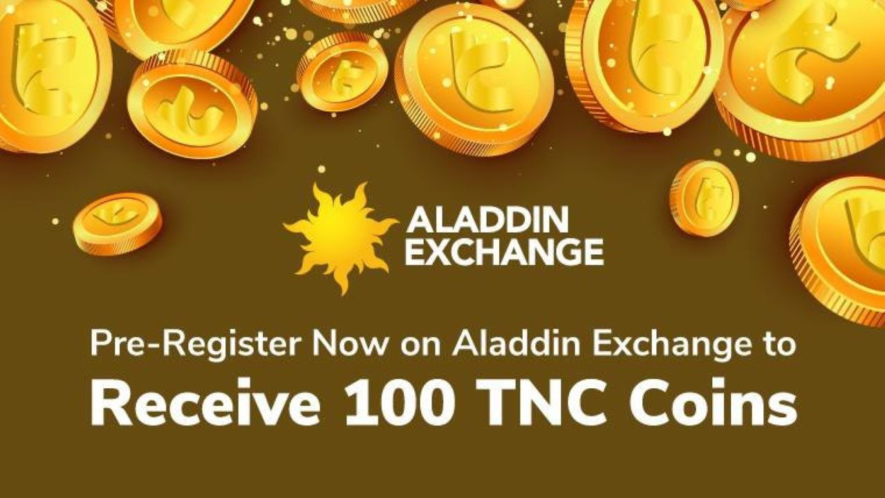 Pre-Register Now on Aladdin Exchange to Receive 100 TNC Coins