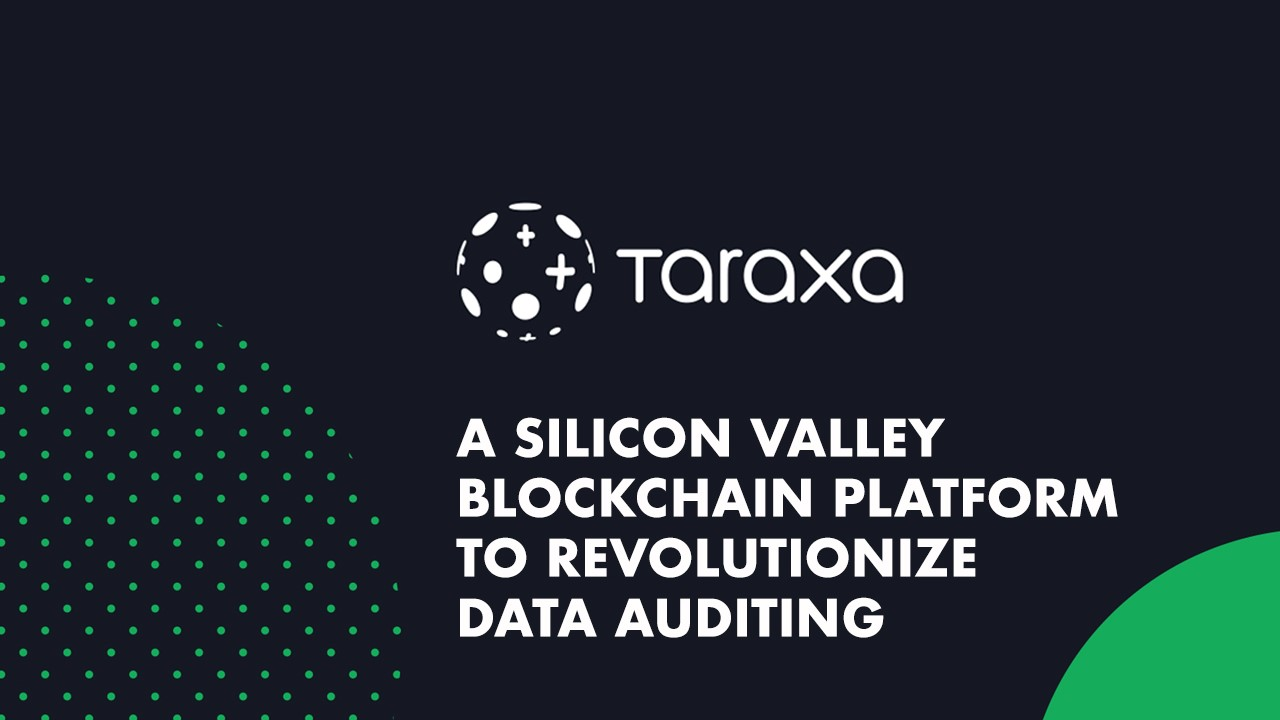 SV-Based Taraxa Revolutionizes Legacy Data Auditing With Mathematically Provable Audit Trails