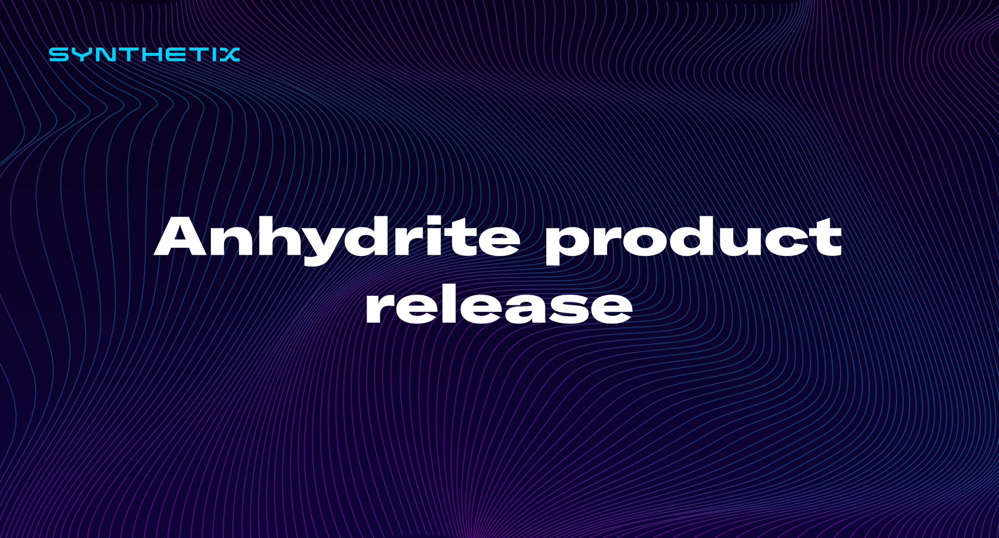Anhydrite product release