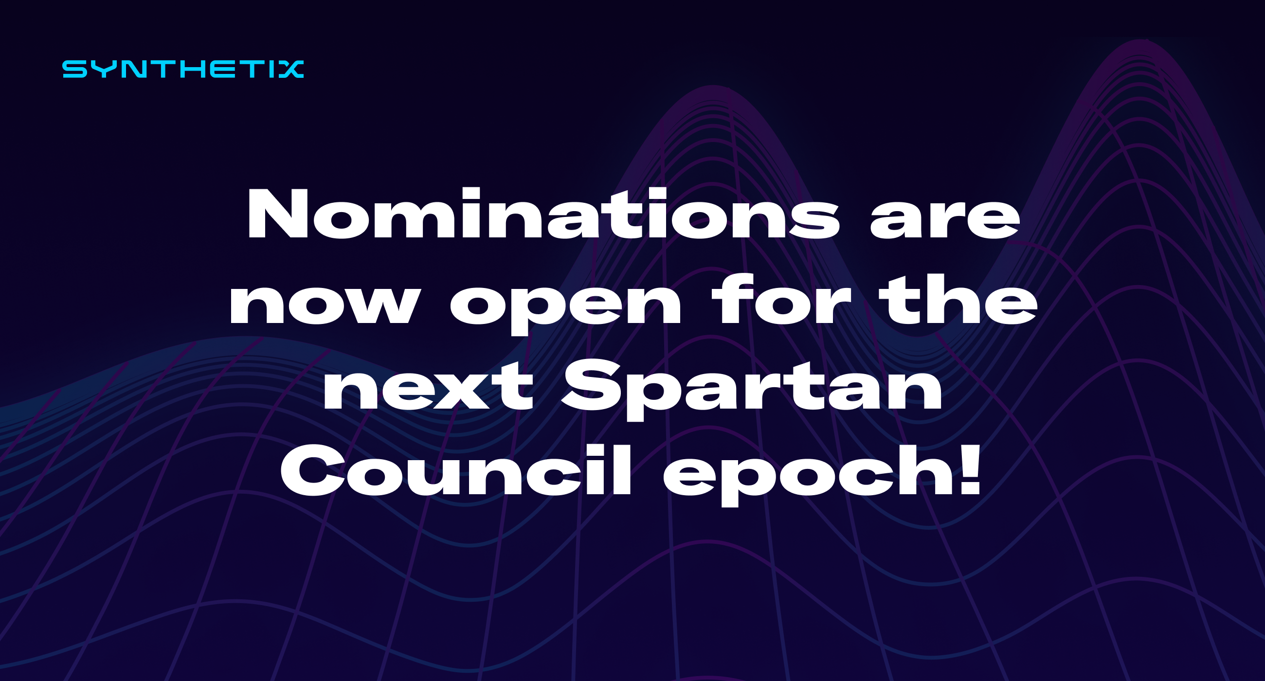 Nominations are now open for the next epoch's Spartan Council!