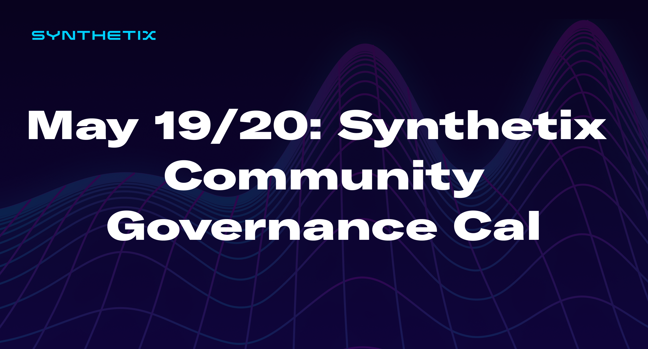 Come join us on May 19/20 for the next Synthetix community governance call!
