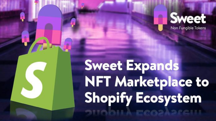 Sweet Expands NFT Marketplace to Shopify Ecosystem – Press release
